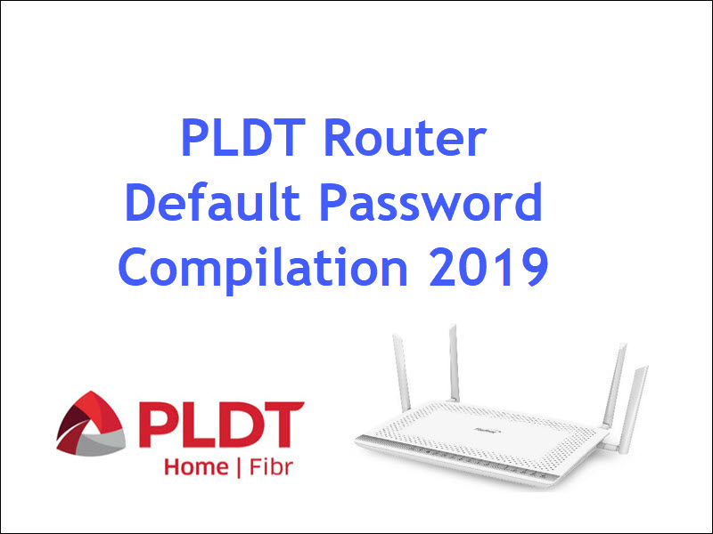 Default Password of PLDT Routers 2019 Compilation