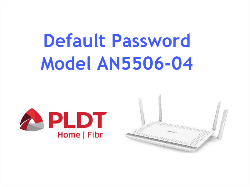 Default Password of PLDT Router AN5506-04